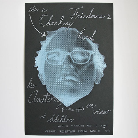Charley Friedman Poster, July 2007 - by Justin Kemerling